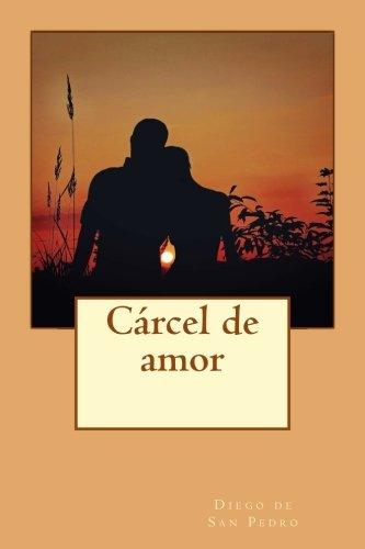9781539066934: Cárcel de amor (Spanish Edition)