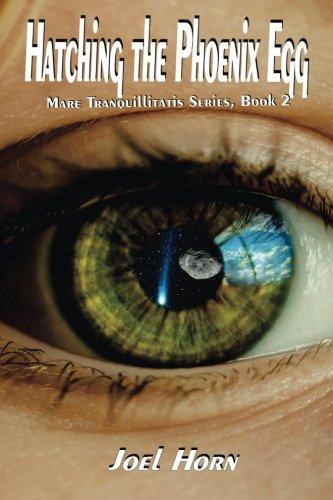 9781539067870: Hatching the Phoenix Egg (Mare Tranquillitatis Series) (Volume 2)