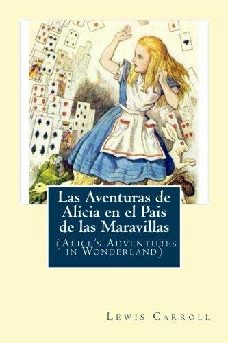 9781539068266: Las Aventuras de Alicia en el Pais de las Maravillas: (Alice's Adventures in Wonderland) (Spanish Edition)