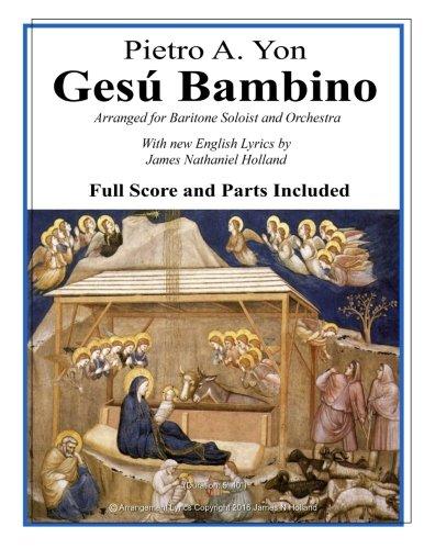 Gesu Bambino: Arranged for Baritone Soloist and: Yon, Pietro A.