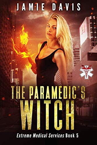 The Paramedic's Witch (Extreme Medical Services) (Volume: Davis, Jamie