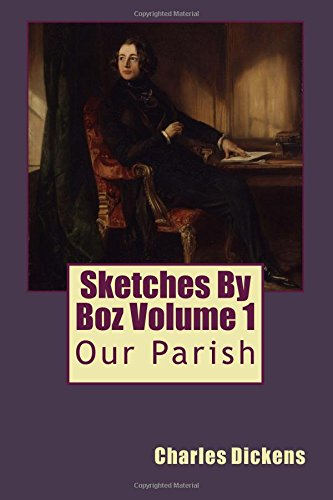9781539071624: Sketches By Boz Volume 1: Our Parish