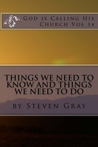 9781539072621: God is calling His Church Vol 14: Things we need to KNOW and things we need to DO
