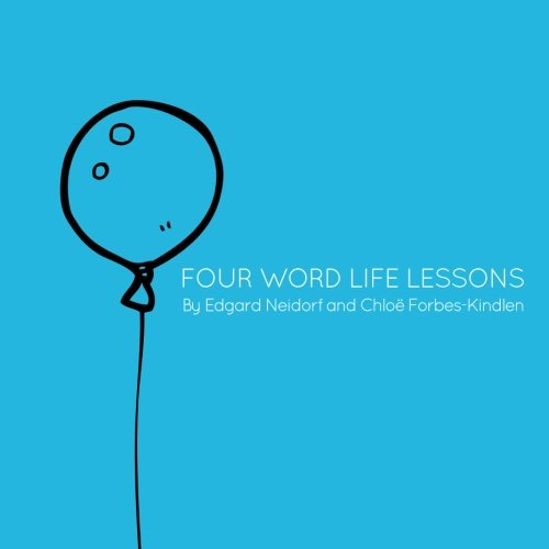 9781539074601: Four Word Life Lessons