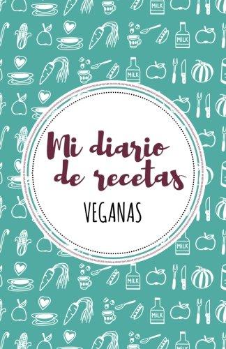 9781539079804: Mi diario de recetas Veganas: Turquesa y granate (Spanish Edition)