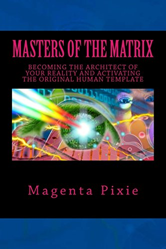 9781539080015: Masters of the Matrix: Becoming the Architect of Your Reality and Activating the Original Human Template
