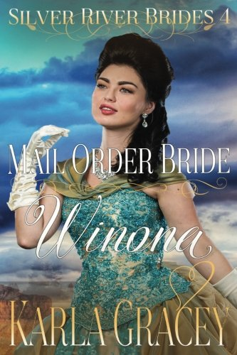 9781539080060: Mail Order Bride Winona: Sweet Clean Historical Western Mail Order Bride Inspirational Romance (Silver River Brides) (Volume 4)