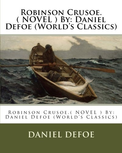 9781539084075: Robinson Crusoe.( NOVEL ) By: Daniel Defoe (World's Classics)