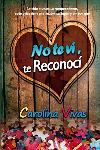 9781539086741: No te vi, te reconocí (Spanish Edition)