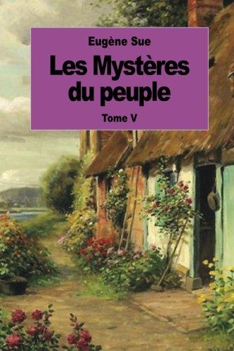 9781539095026: Les Mystères du peuple: Tome V (French Edition)