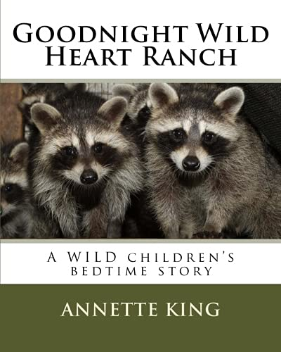 Goodnight Wild Heart Ranch: King, Annette M.