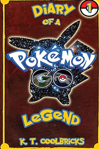 9781539099161: Diary of a Pokemon Go Legend: 1 (Volume 1)