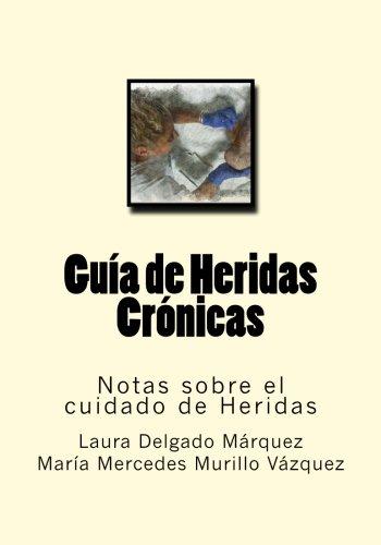 9781539103134: Guia de Heridas Cronicas: Notas sobre el cuidado de Heridas: Volume 5