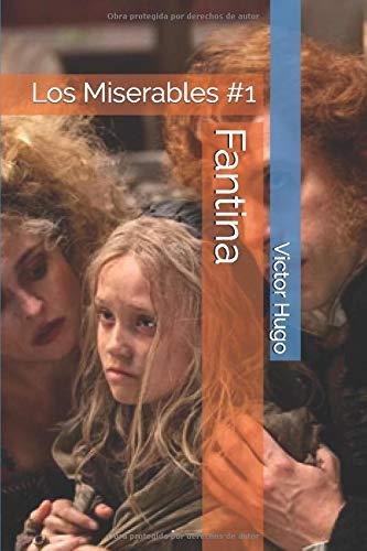Fantina: Los Miserables #1: Hugo, Victor