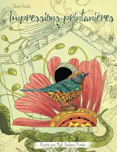 9781539106838: Impressions printanières – Une immersion dans la nature pour oublier le stress: Livre de coloriage pour adultes (French Edition)
