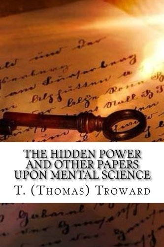 9781539111146: The Hidden Power And Other Papers upon Mental Science