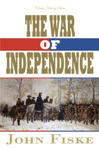 9781539112099: The War of Independence (Classic History Series)
