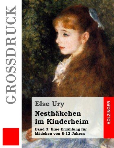 Nesthäkchen im Kinderheim (Großdruck): Ury, Else