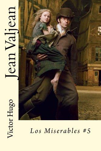 Jean Valjean: Los Miserables #5: Hugo, Victor