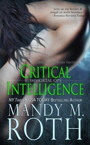 Critical Intelligence: 2016 Anniversary Edition: Mandy M. Roth