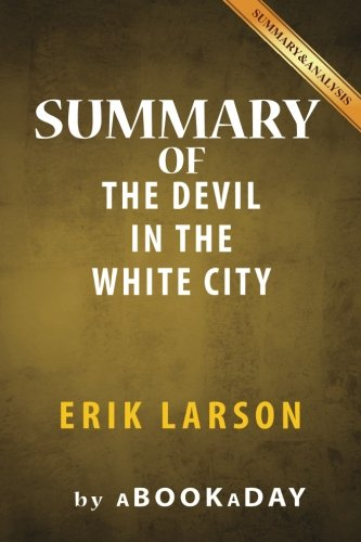 devil in the white city analysis essay The devil in the white city: murder, magic, and madness at the fair that  as an  interpretive analysis, however, the book he has produced is ultimately far less.