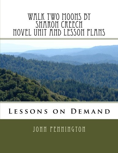 9781539126850: Walk Two Moons by Sharon Creech Novel Unit and Lesson Plans: Lesson on Demand