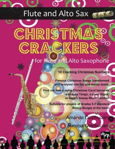 9781539139867: Christmas Crackers for Flute and Alto Saxophone: 10 Cracking Christmas Numbers transformed from noble christmas carols into wacky duets, each in a ... for two equal players of Grades 5-7 standard.