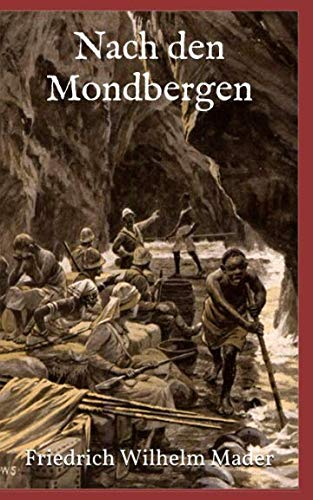 Nach Den Mondbergen (Illustrierte Ausgabe): Mader, Friedrich Wilhelm