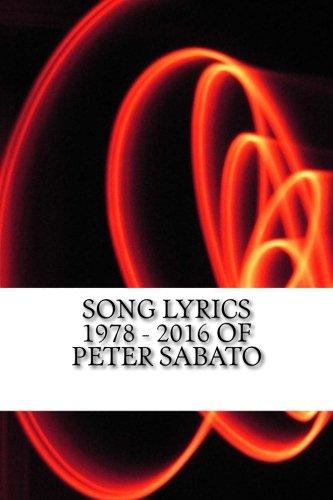 9781539145493: Song Lyrics 1978 - 2016 of Peter Sabato
