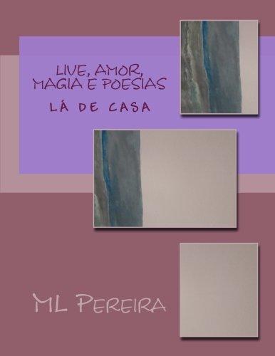 Live, Amor, Magia E Poesias: Um Bordado: Pereira, ML J.