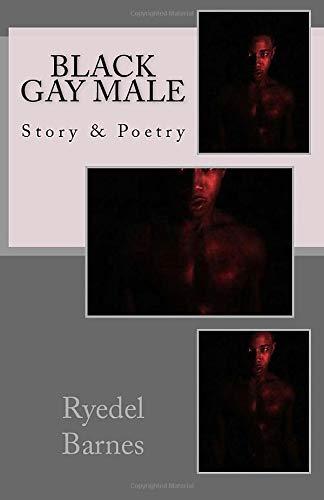 9781539148210: Black Gay Male: Story & Poetry