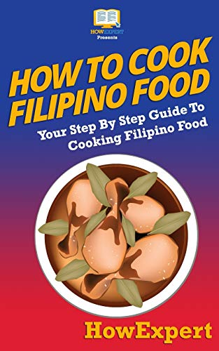 How to Cook Filipino Food: Howexpert Press