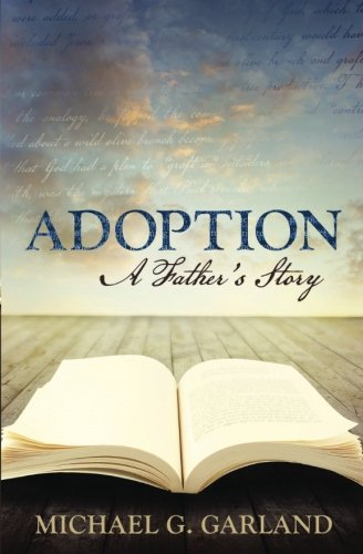 Adoption: A Father s Story (Paperback)