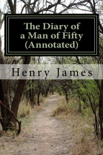 9781539172079: The Diary of a Man of Fifty (Annotated)