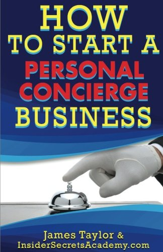 How To Start a Personal Concierge Business: James Taylor