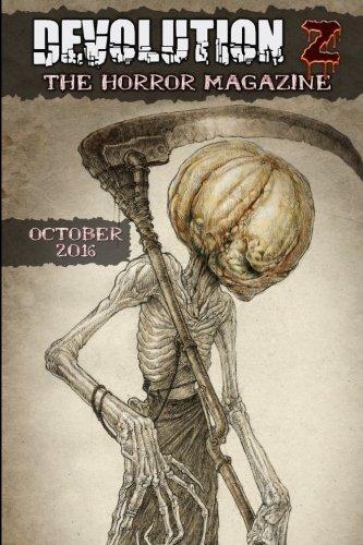 Devolution Z October 2016: The Horror Magazine: Z, Devolution; Schury,