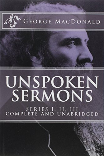9781539182887: Unspoken Sermons, Series 1, 2, 3 [I, II, III] (COMPLETE AND UNABRIDGED, with an INDEX) (Classics Reprint Series)