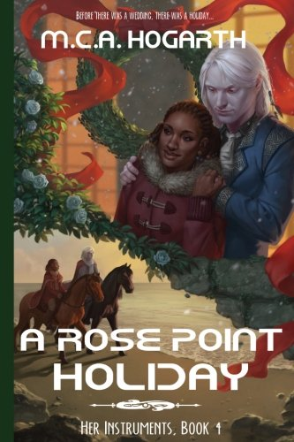 A Rose Point Holiday (Her Instruments) (Volume 4): M.C.A. Hogarth