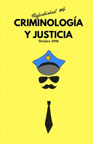 Criminología y Justicia: Refurbished #5 (Spanish Edition): Silva, Antonio; Servera,