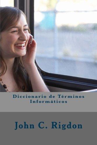 Diccionario de Terminos Informaticos: Rigdon, John C.