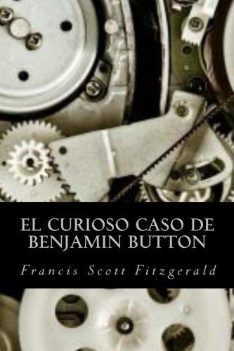 9781539307969: El curioso caso de Benjamin Button