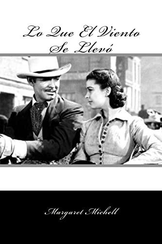 9781539309628: Lo Que El Viento Se Llevo (Spanish Edition ) (Special Classic Edition)