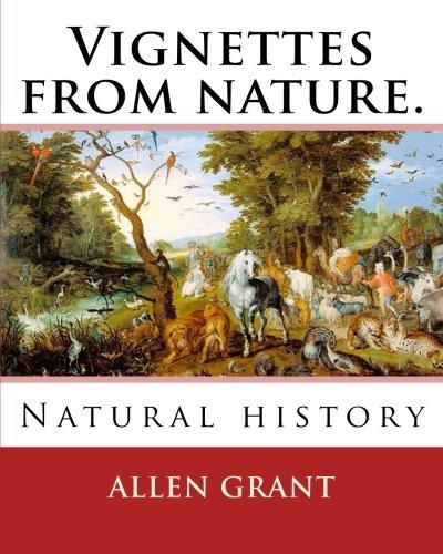 Vignettes from Nature. by: Allen Grant, 1848-1899: Allen Grant