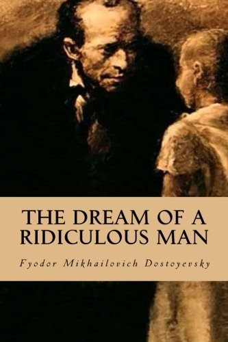 9781539322610: The Dream of a Ridiculous Man