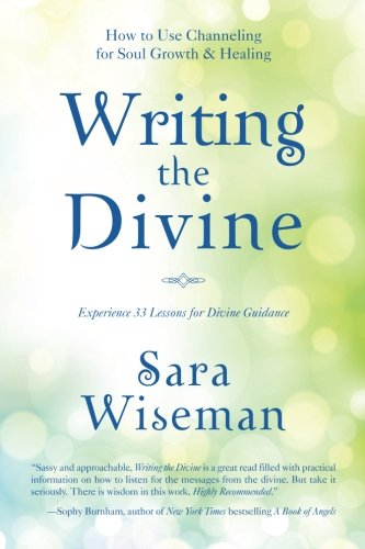 9781539327851: Writing the Divine: How to Use Channeling for Soul Growth & Healing