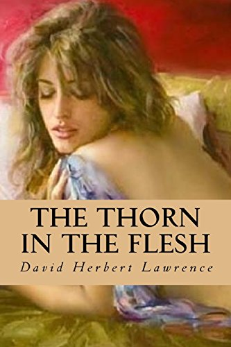 The Thorn in the Flesh: Lawrence, David Herbert
