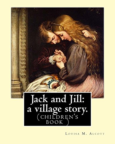 Jack And Jill A Village Story By Alcott Louisa M Abebooks