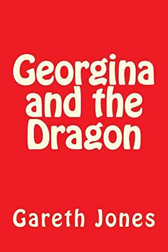 Georgina and the Dragon (Paperback): MR Gareth Jones