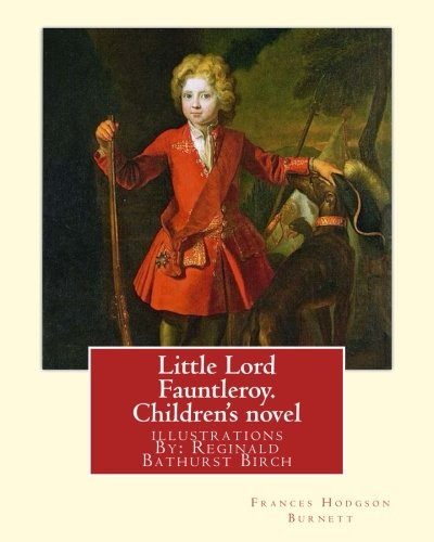 Little Lord Fauntleroy. by: Frances Hodgson Burnett,: Frances Hodgson Burnett,