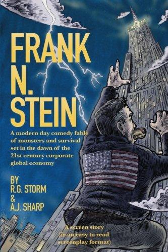 Frank N. Stein: A Modern Day Comedy: R G Storm,